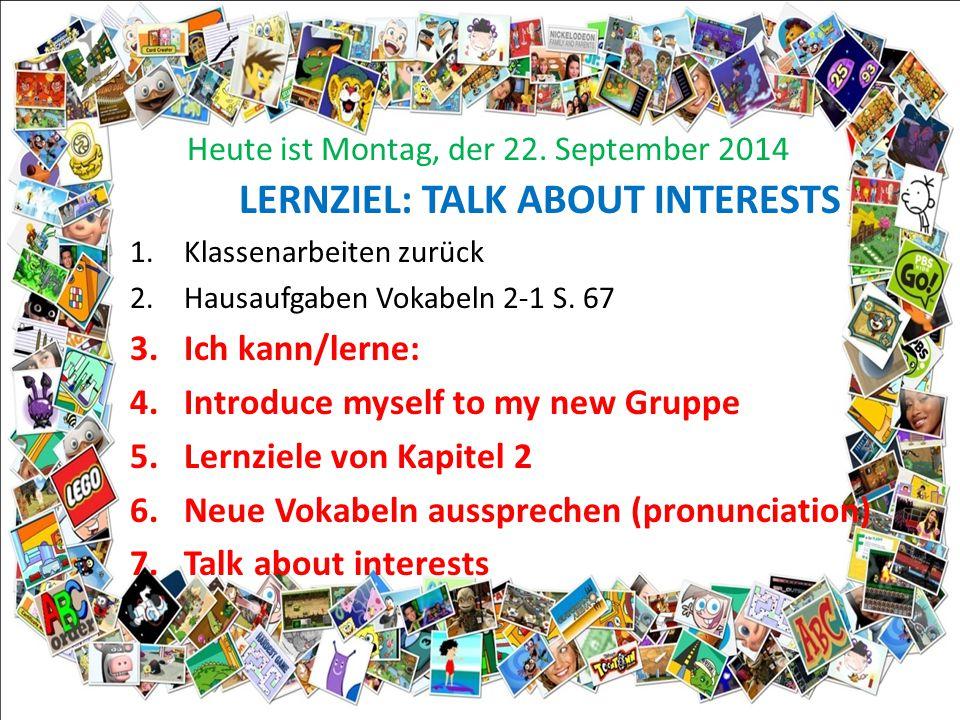 LERNZIEL: TALK ABOUT INTERESTS