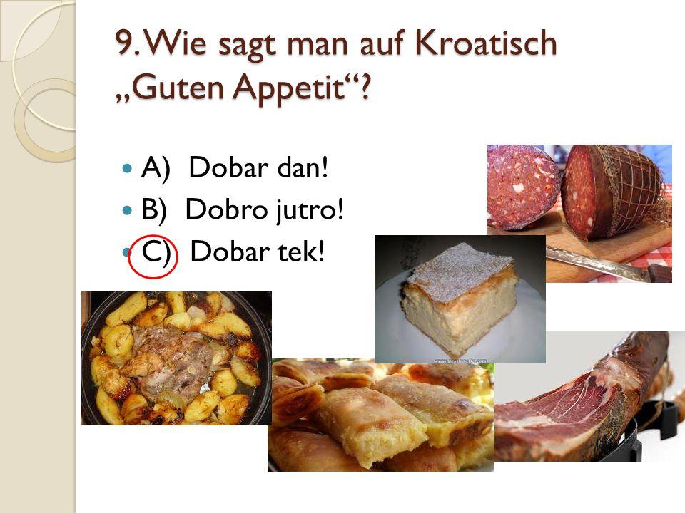 """9. Wie sagt man auf Kroatisch """"Guten Appetit"""