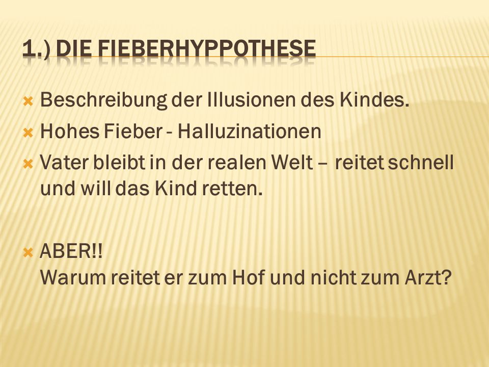 1.) Die Fieberhyppothese