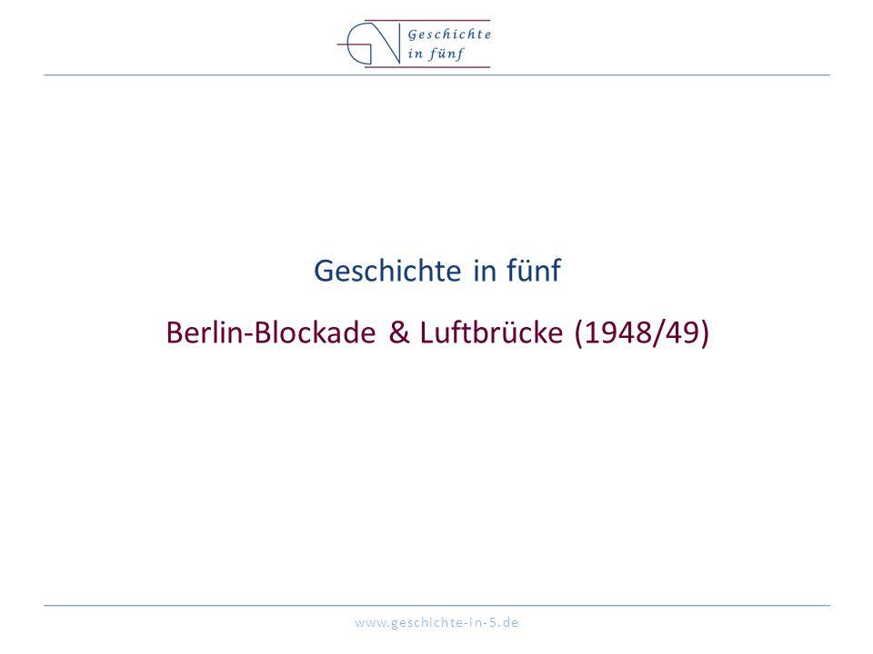Geschichte in fünf Berlin-Blockade & Luftbrücke (1948/49)