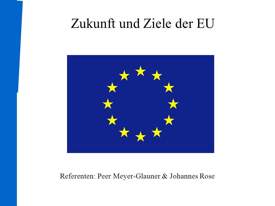 Zukunft und Ziele der EU