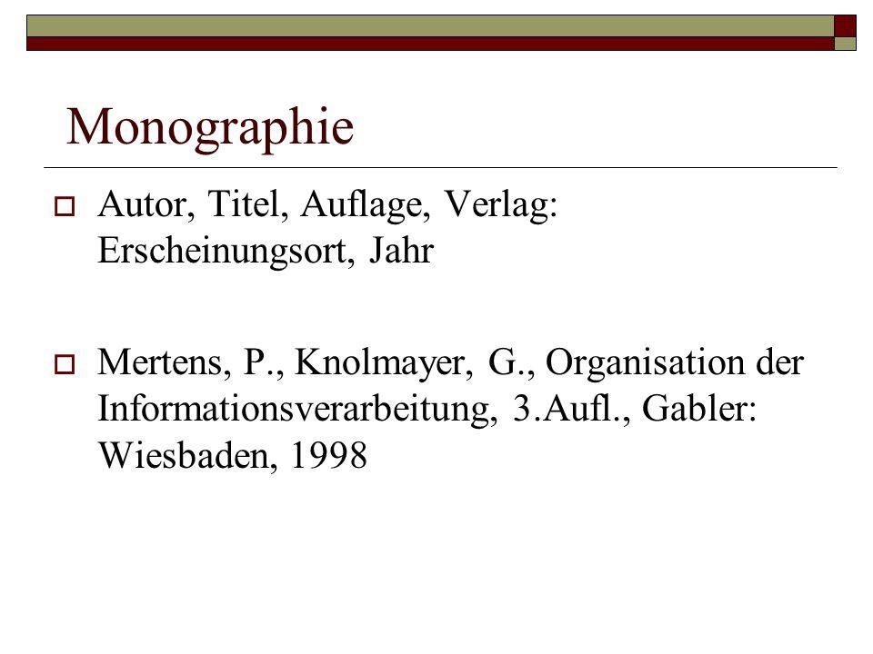 Monographie Autor, Titel, Auflage, Verlag: Erscheinungsort, Jahr