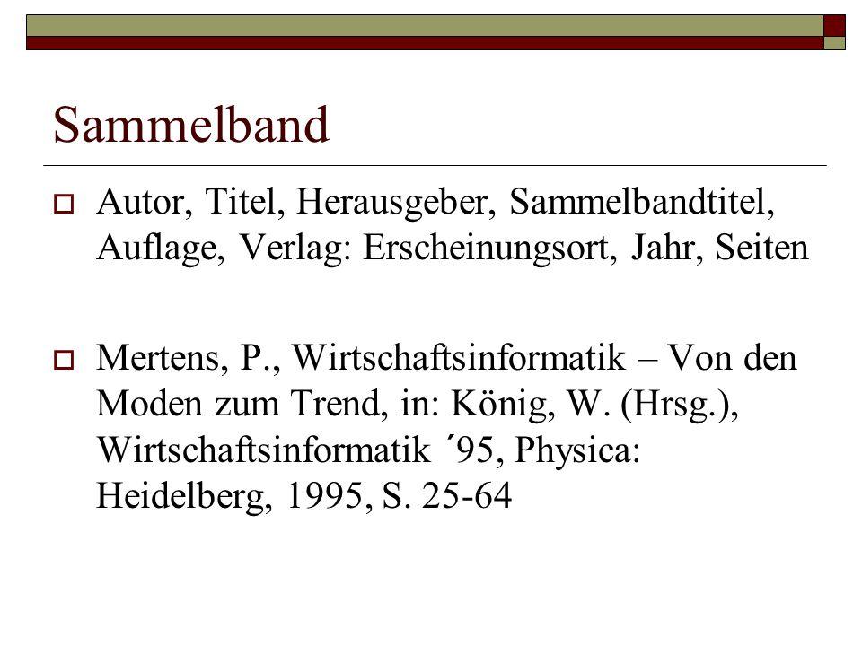 Sammelband Autor, Titel, Herausgeber, Sammelbandtitel, Auflage, Verlag: Erscheinungsort, Jahr, Seiten.