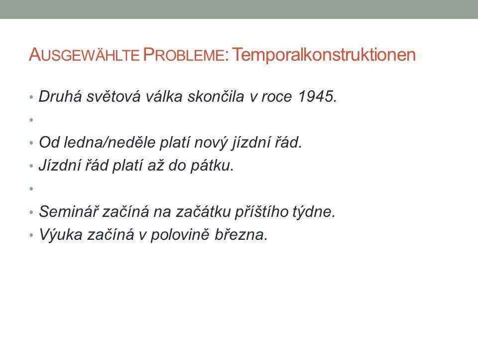 Ausgewählte Probleme: Temporalkonstruktionen