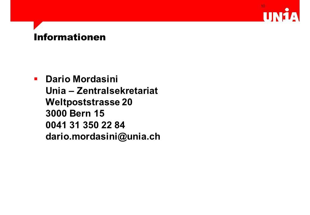 Informationen Dario Mordasini Unia – Zentralsekretariat Weltpoststrasse 20 3000 Bern 15 0041 31 350 22 84 dario.mordasini@unia.ch.