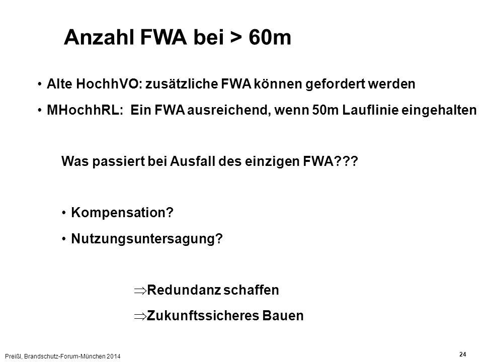 Anzahl FWA bei > 60m Alte HochhVO: zusätzliche FWA können gefordert werden. MHochhRL: Ein FWA ausreichend, wenn 50m Lauflinie eingehalten.