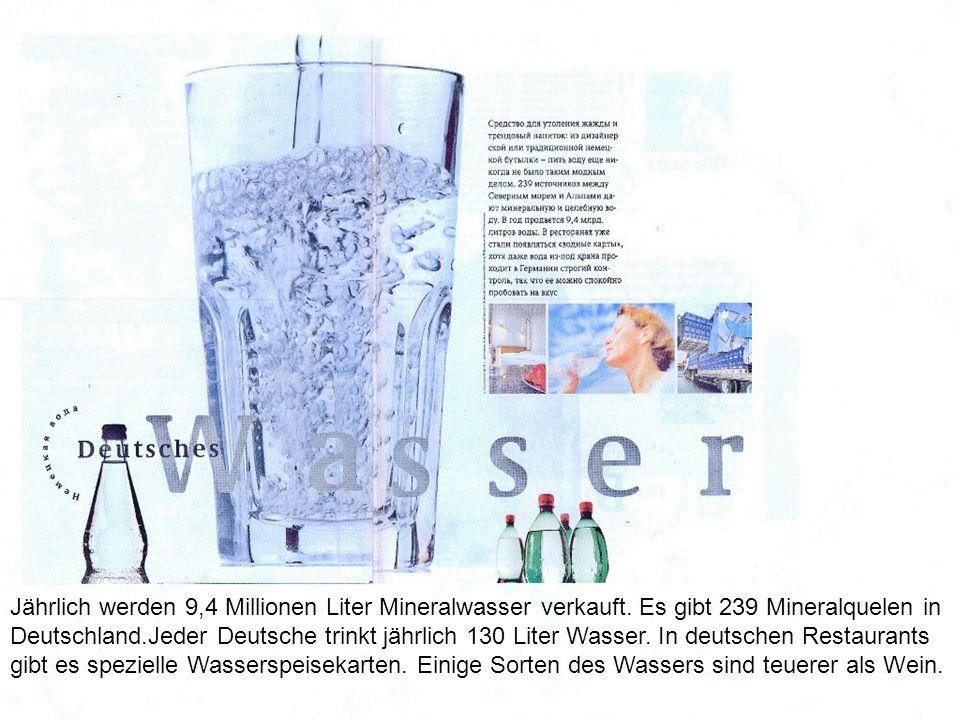 Jährlich werden 9,4 Millionen Liter Mineralwasser verkauft