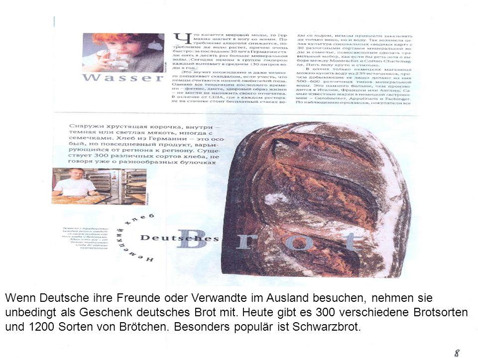 Wenn Deutsche ihre Freunde oder Verwandte im Ausland besuchen, nehmen sie unbedingt als Geschenk deutsches Brot mit.