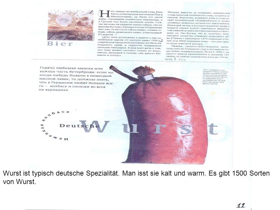 Wurst ist typisch deutsche Spezialität. Man isst sie kalt und warm
