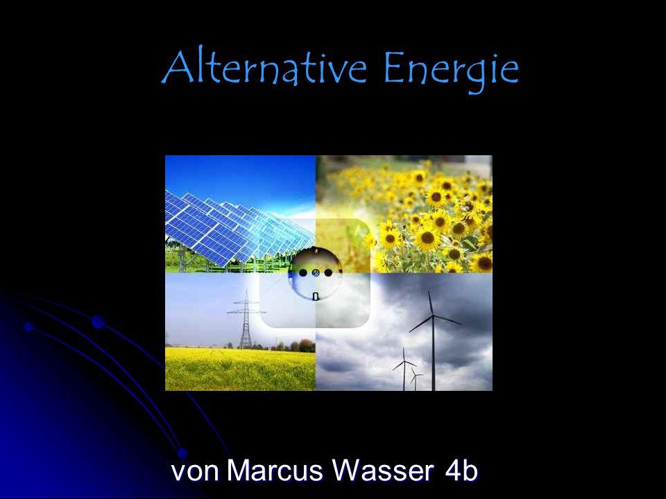 Alternative Energie von Marcus Wasser 4b