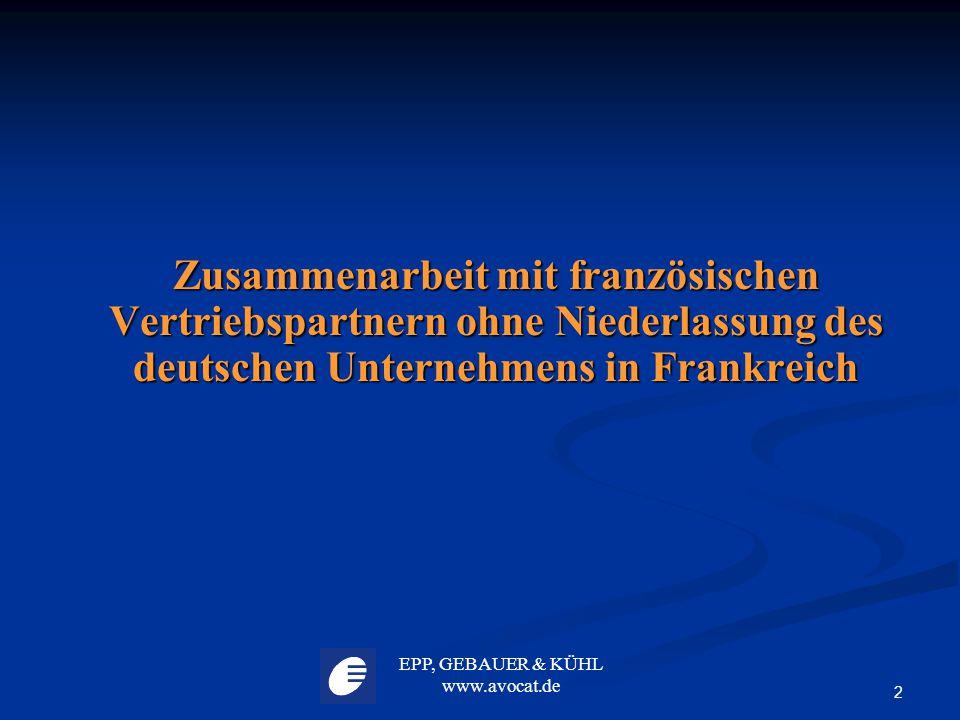 Zusammenarbeit mit französischen Vertriebspartnern ohne Niederlassung des deutschen Unternehmens in Frankreich
