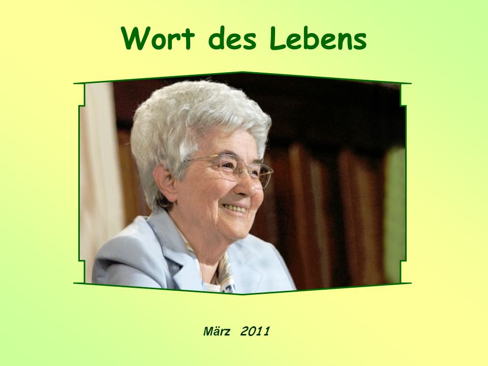 Wort des Lebens März 2011