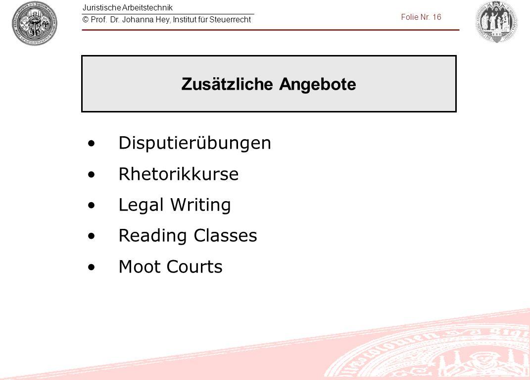 Zusätzliche Angebote Disputierübungen Rhetorikkurse Legal Writing Reading Classes Moot Courts