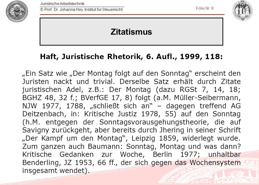Haft, Juristische Rhetorik, 6. Aufl., 1999, 118: