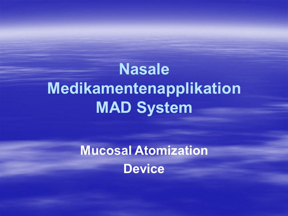Nasale Medikamentenapplikation MAD System