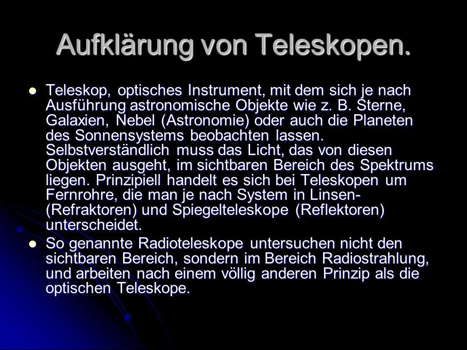 Aufklärung von Teleskopen.