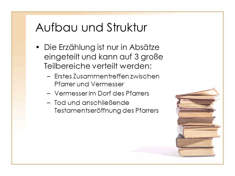 Aufbau und Struktur Die Erzählung ist nur in Absätze eingeteilt und kann auf 3 große Teilbereiche verteilt werden: