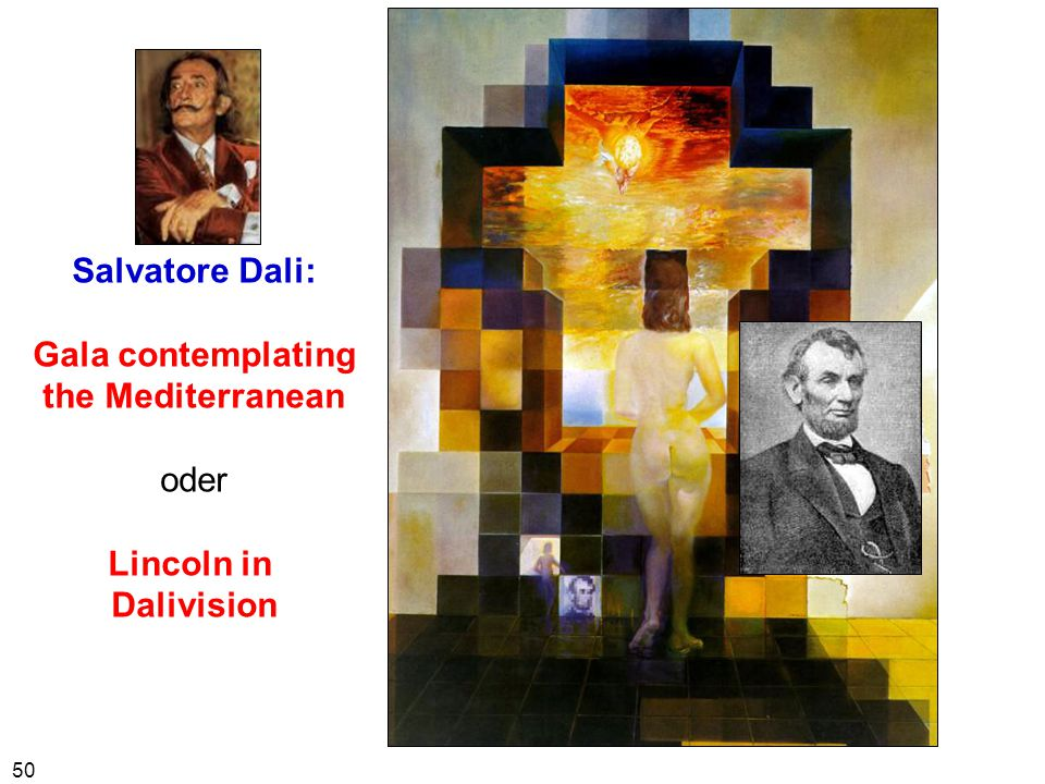 Salvatore Dali: Gala contemplating the Mediterranean oder Lincoln in