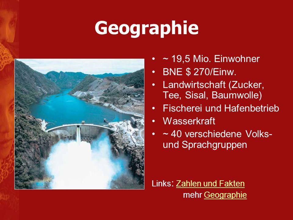 Geographie ~ 19,5 Mio. Einwohner BNE $ 270/Einw.