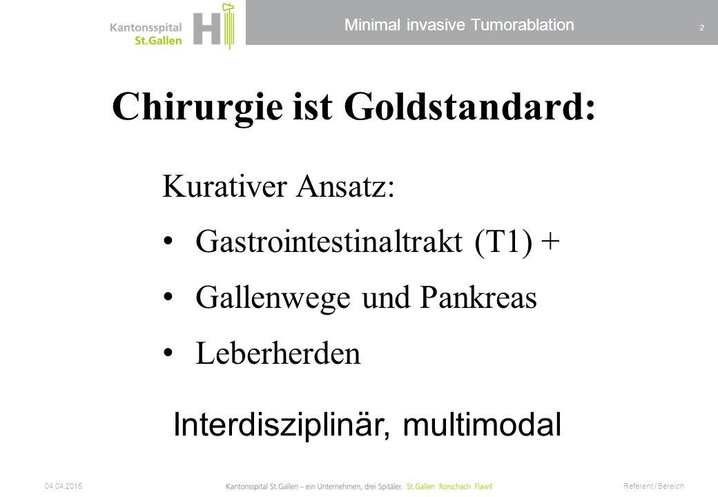 Chirurgie ist Goldstandard:
