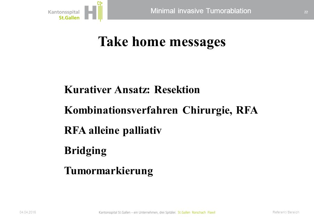 Take home messages Kurativer Ansatz: Resektion