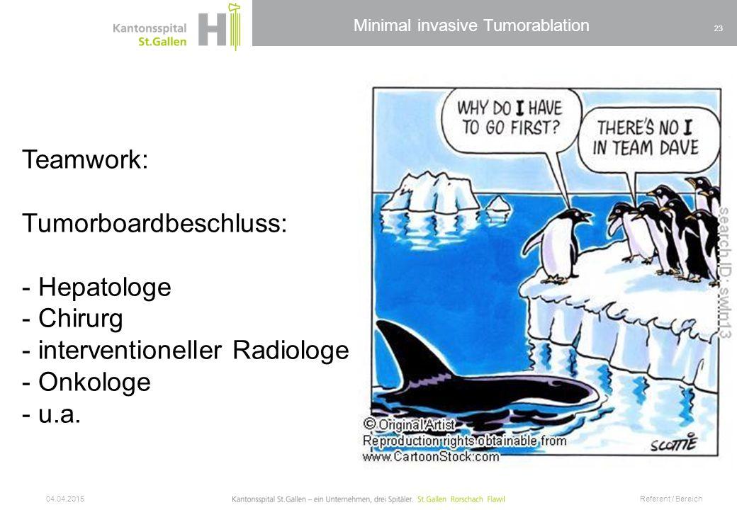 Teamwork: Tumorboardbeschluss: - Hepatologe - Chirurg - interventioneller Radiologe - Onkologe - u.a.