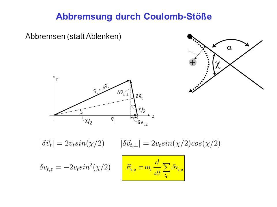 Abbremsung durch Coulomb-Stöße