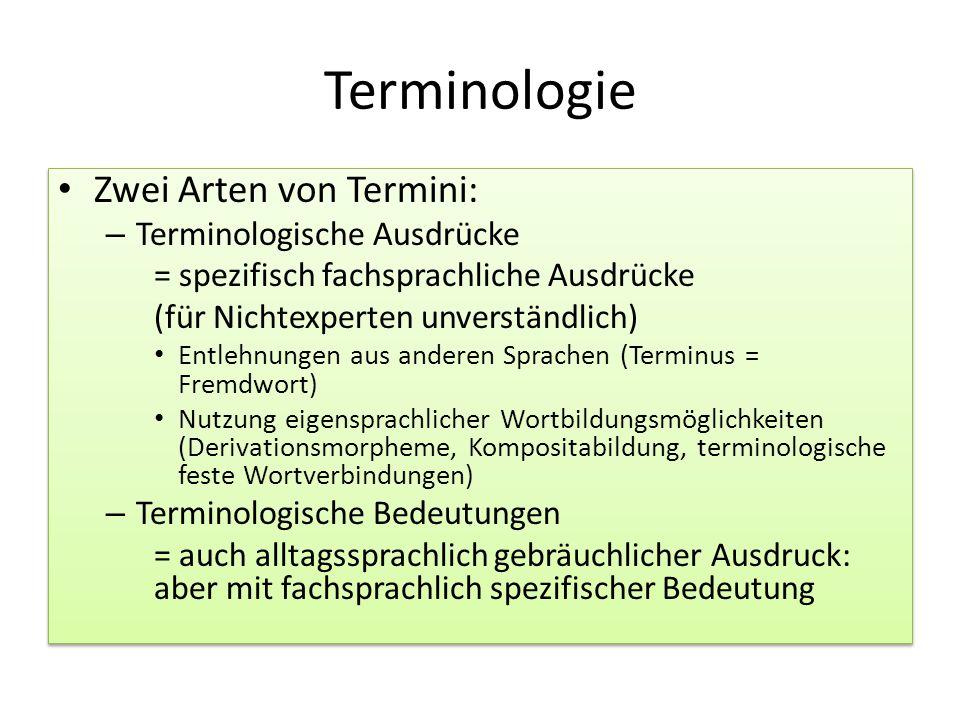 Terminologie Zwei Arten von Termini: Terminologische Ausdrücke