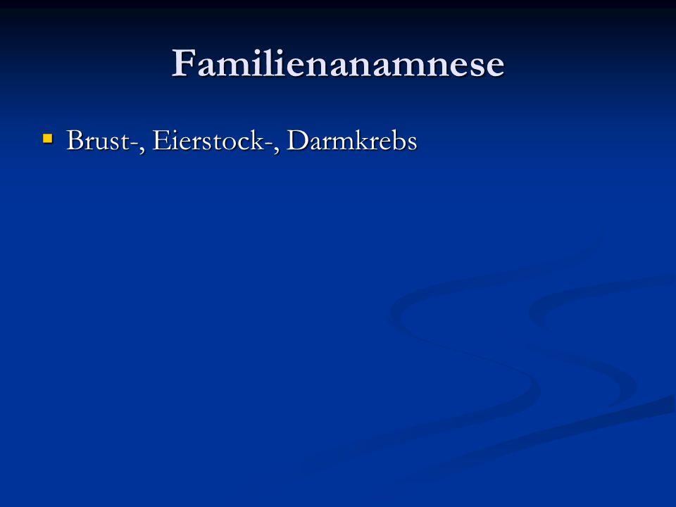Familienanamnese Brust-, Eierstock-, Darmkrebs