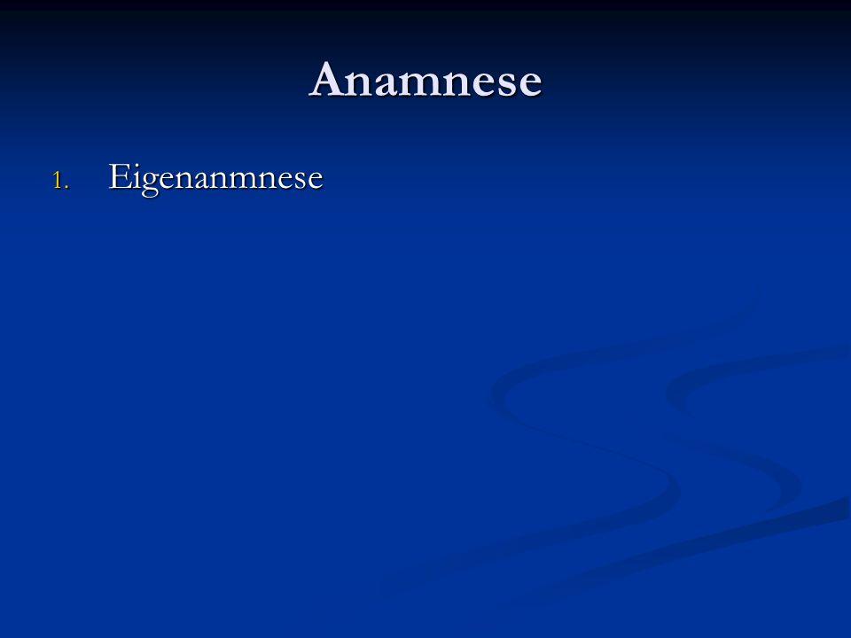 Anamnese Eigenanmnese