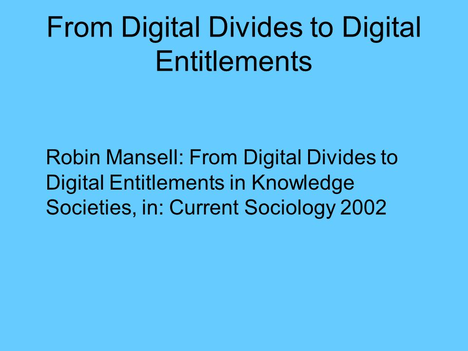 From Digital Divides to Digital Entitlements