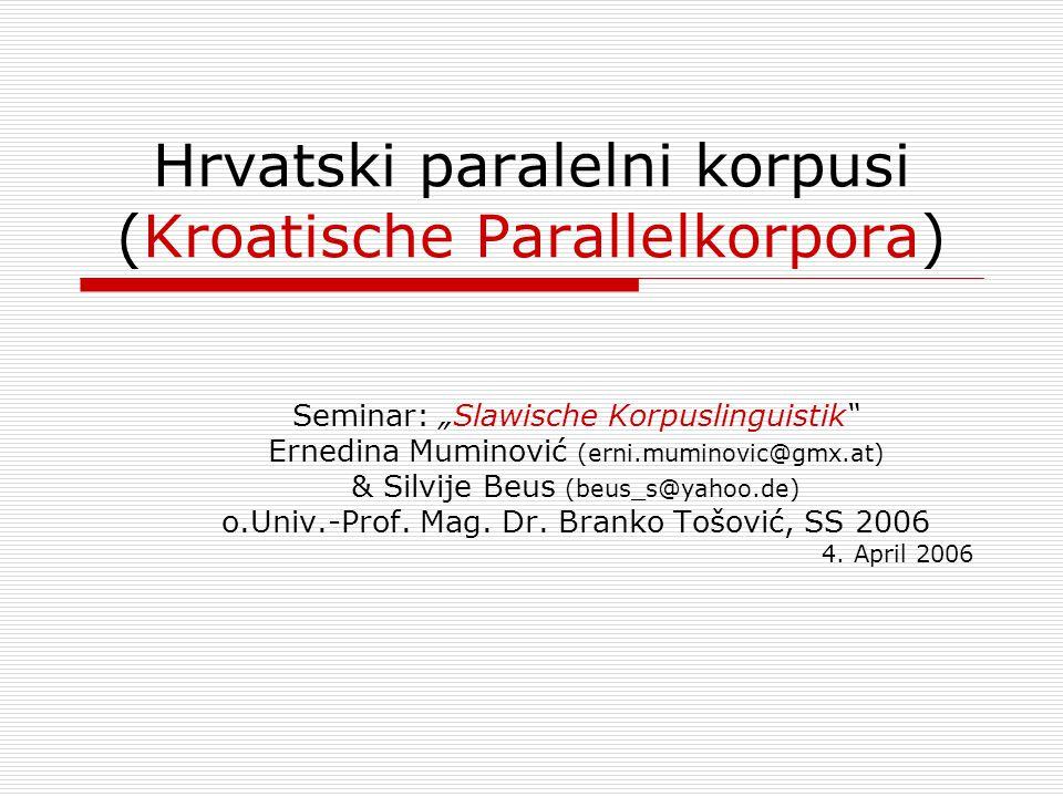 Hrvatski paralelni korpusi (Kroatische Parallelkorpora)