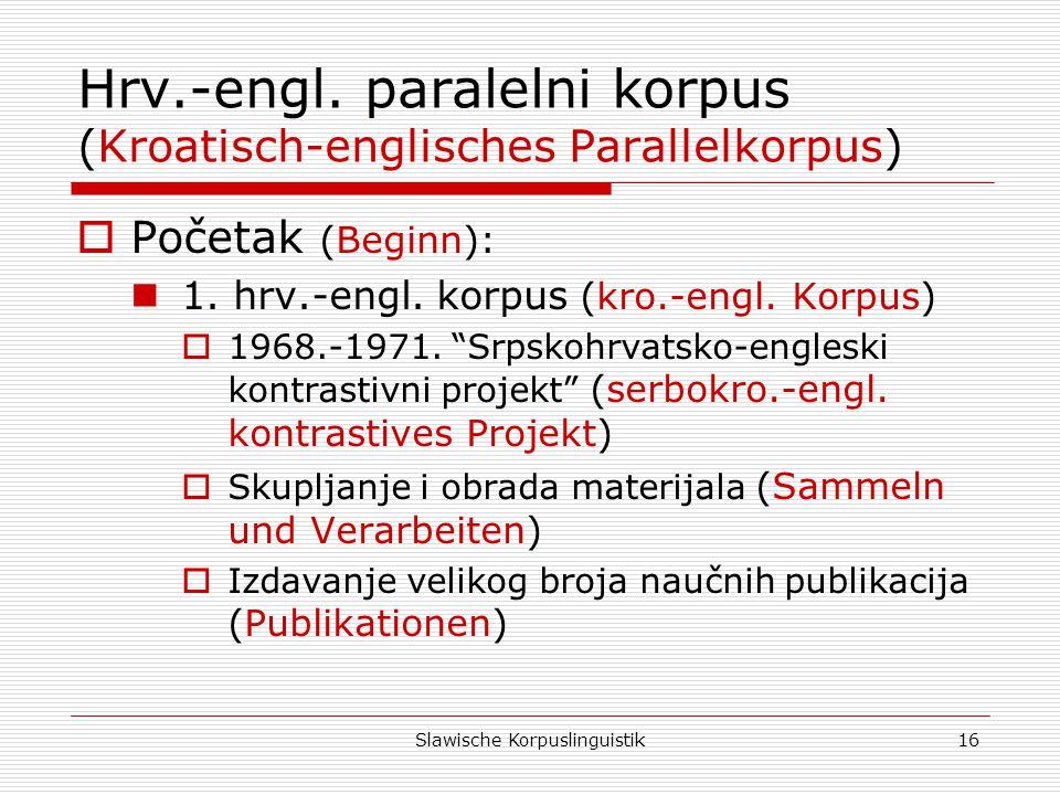 Hrv.-engl. paralelni korpus (Kroatisch-englisches Parallelkorpus)