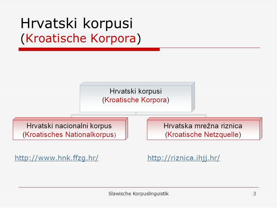 Hrvatski korpusi (Kroatische Korpora)