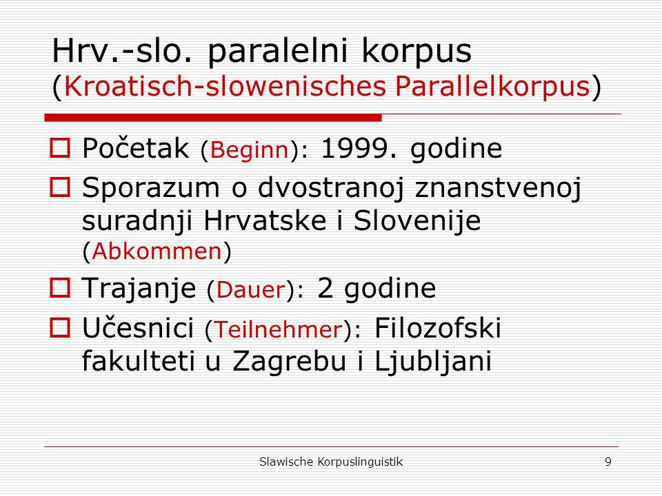 Hrv.-slo. paralelni korpus (Kroatisch-slowenisches Parallelkorpus)