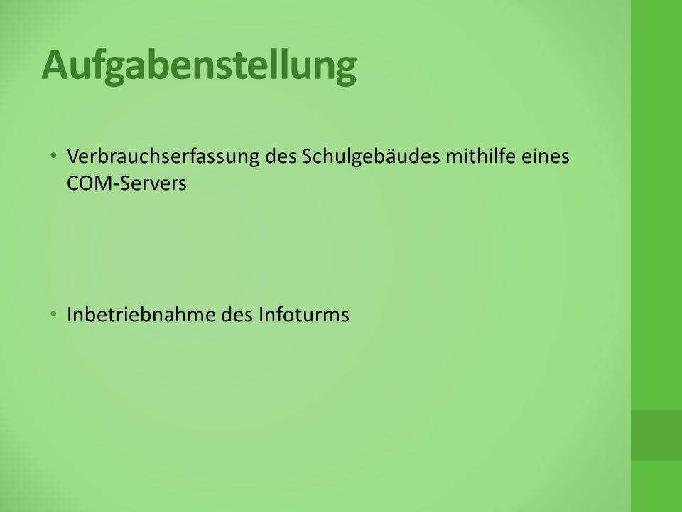 Aufgabenstellung Verbrauchserfassung des Schulgebäudes mithilfe eines COM-Servers.