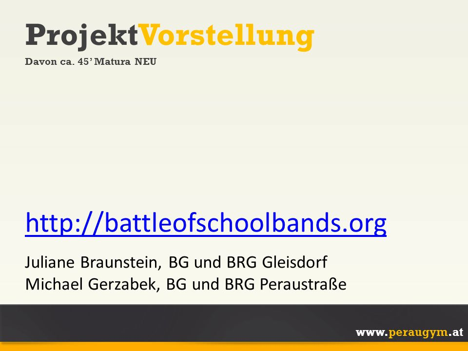 ProjektVorstellung http://battleofschoolbands.org