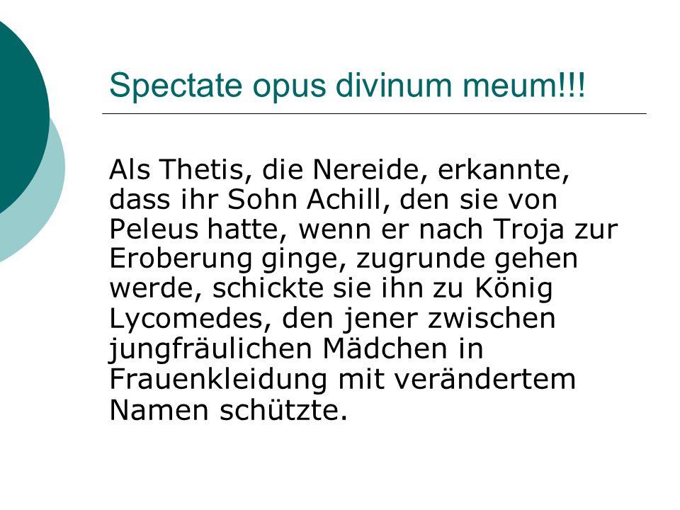 Spectate opus divinum meum!!!