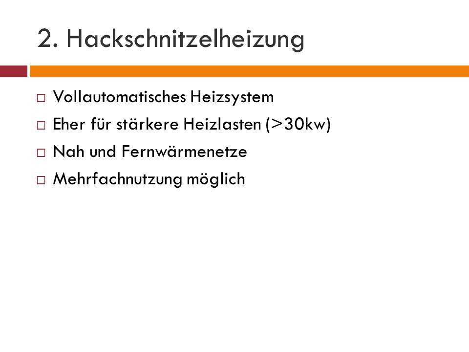 2. Hackschnitzelheizung