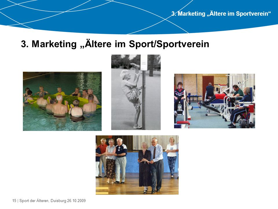 """3. Marketing """"Ältere im Sport/Sportverein"""