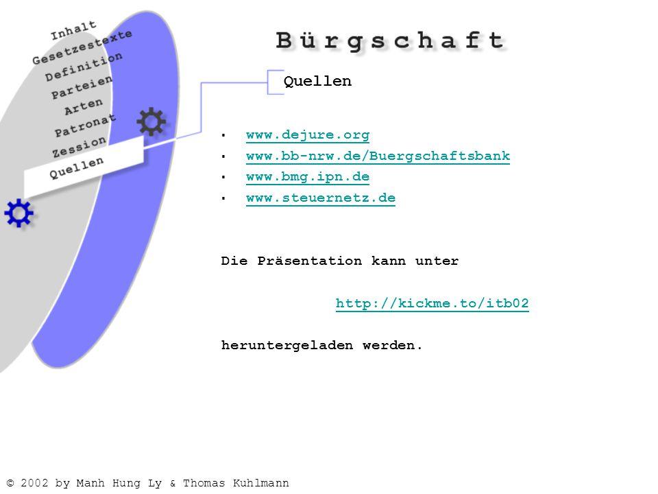 Quellen www.dejure.org www.bb-nrw.de/Buergschaftsbank www.bmg.ipn.de