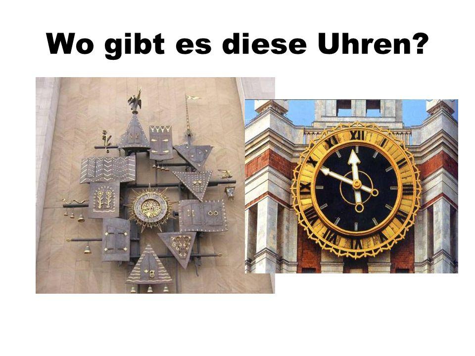 Wo gibt es diese Uhren MOSKAU...