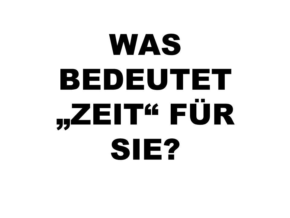 """WAS BEDEUTET """"ZEIT FÜR SIE"""
