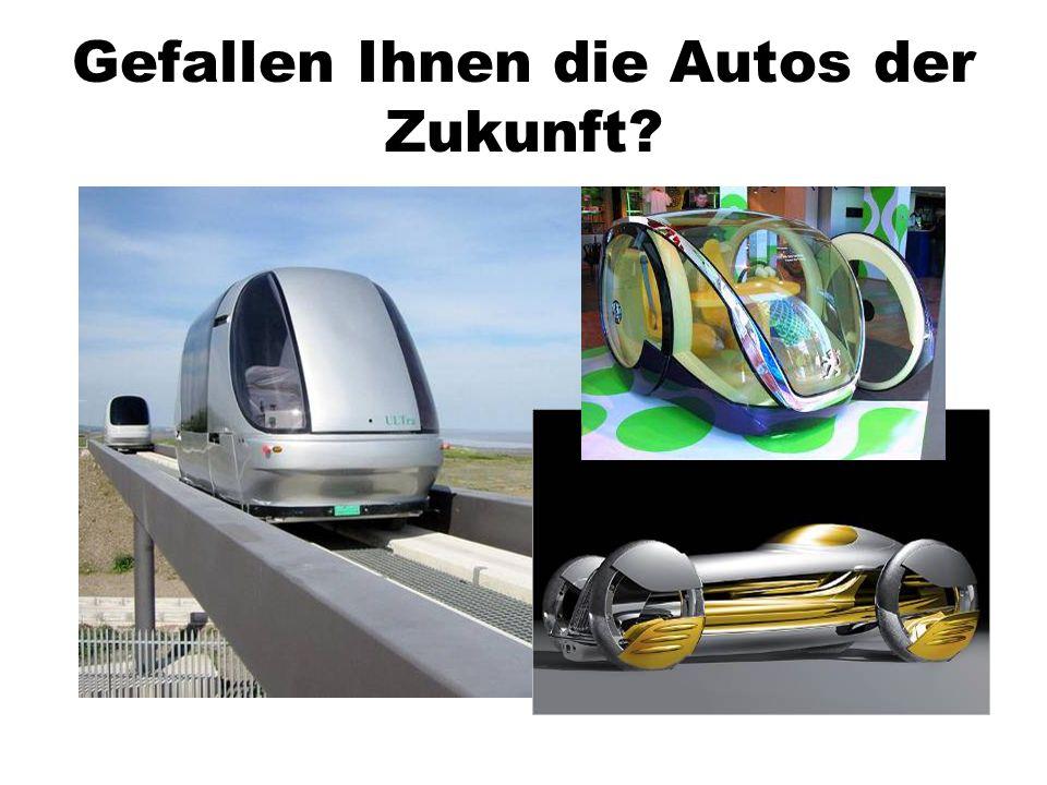 Gefallen Ihnen die Autos der Zukunft
