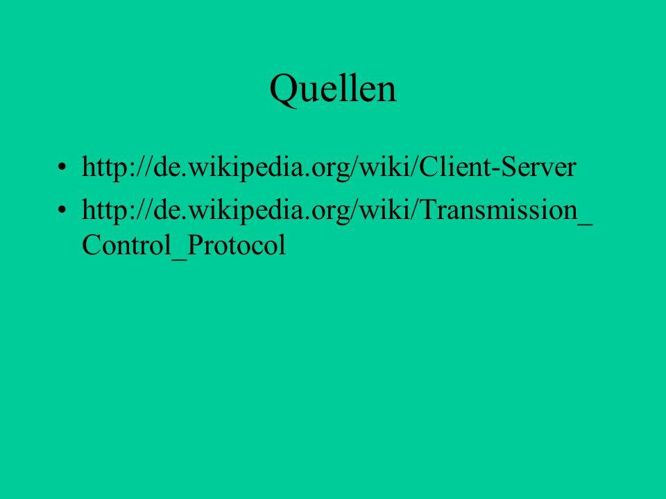Quellen http://de.wikipedia.org/wiki/Client-Server
