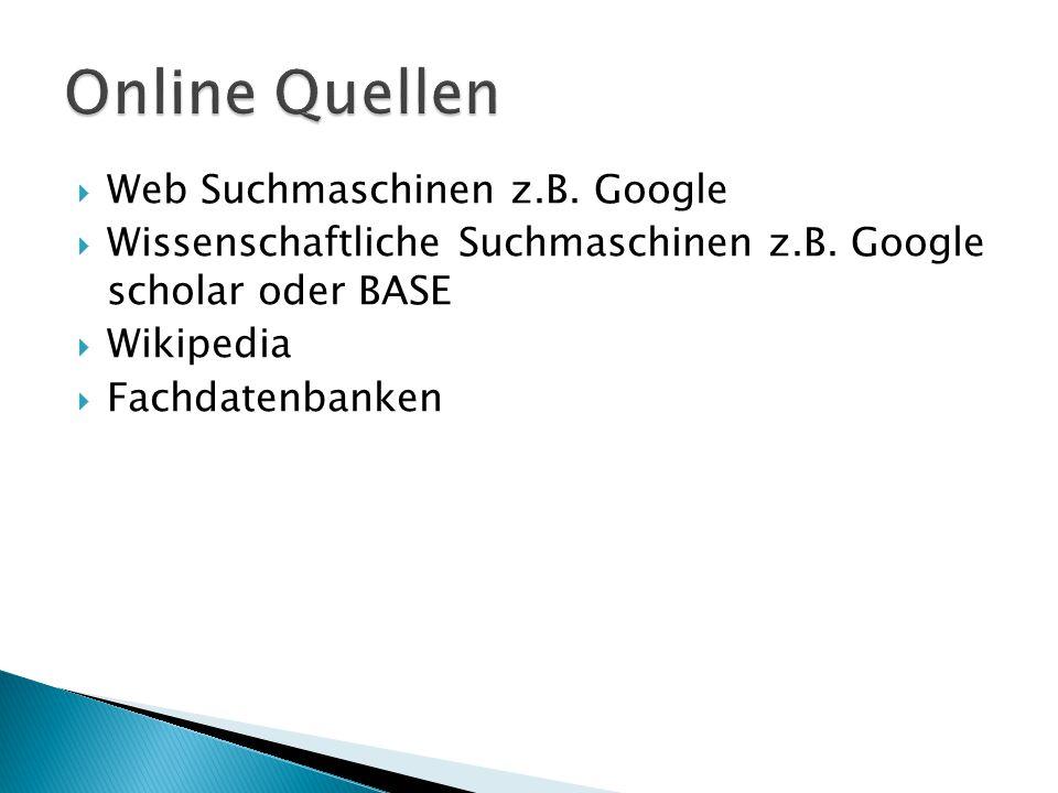 Online Quellen Web Suchmaschinen z.B. Google