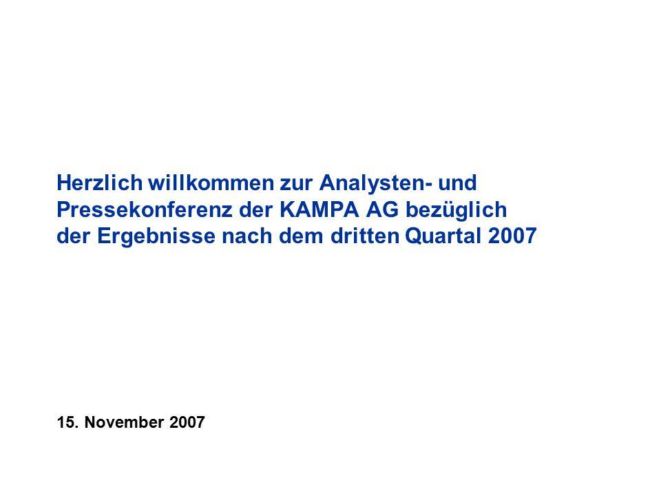 Herzlich willkommen zur Analysten- und Pressekonferenz der KAMPA AG bezüglich der Ergebnisse nach dem dritten Quartal 2007