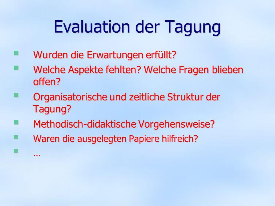 Evaluation der Tagung Wurden die Erwartungen erfüllt