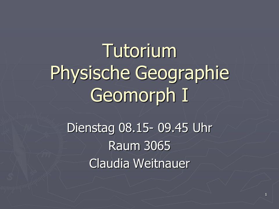 Tutorium Physische Geographie Geomorph I