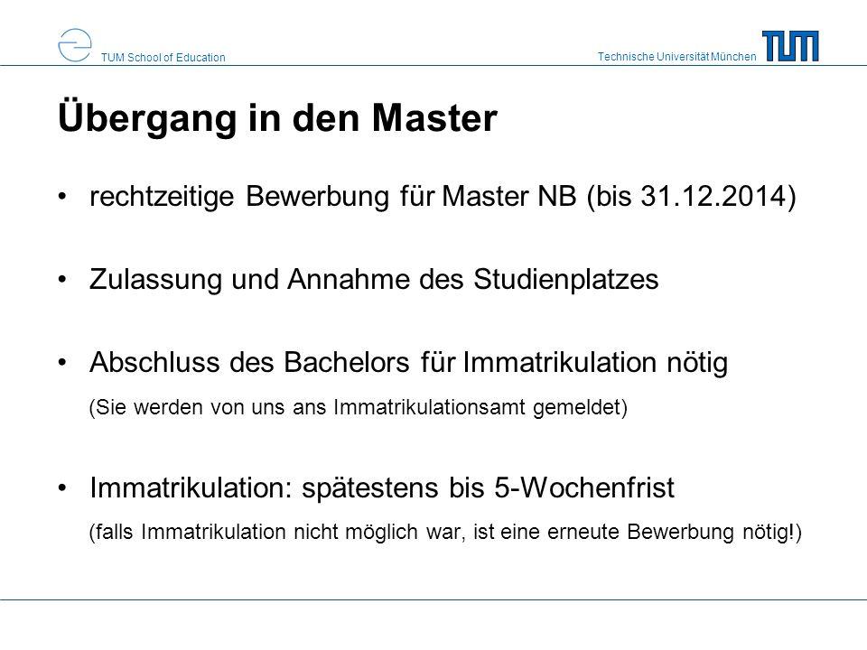 Übergang in den Master rechtzeitige Bewerbung für Master NB (bis 31.12.2014) Zulassung und Annahme des Studienplatzes.